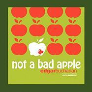 Not a Bad Apple - Buchanan, Edgar