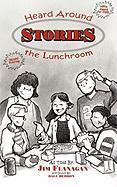 Stories Heard Around the Lunchroom - Flanagan, James