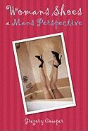 Womans Shoes a Mans Perspective - Cowper, Gregory
