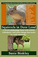 Squirrels in Deer Land - Binkley, Susie
