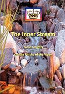 The Inner Stream Torah Insights on the Parsha of the Week - Of Heichal Hakodesh Breslov, Mohorosh
