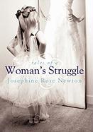 Tales of a Woman's Struggle - Newton, Josephine Rose
