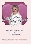 Little Arms, Big Heart - Weaver, Nan