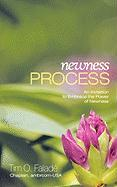 Newness Process: An Invitation to Embrace the Power of Newness - Falade, Tim O.