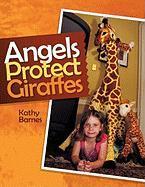 Angels Protect Giraffes - Barnes, Kathy