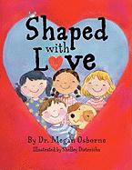 Shaped with Love - Osborne, Dr Megan