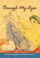 Through My Eyes: Surviving a Disturbing Childhood in the 60's - Crawford, Karen Burleson