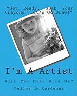 I'm a Artist - De Cardenas, Bailey; De Cardenas, April