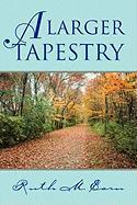 A Larger Tapestry - Earn, Ruth M.