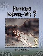 Hurricane Katrina - - Why? - Fuller, Olive
