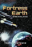 Fortress Earth: Dreamland - Travis Hightower, Hightower; Hightower, Travis