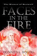 Faces in the Fire: The Women of Beowulf - Rogers, Donnita