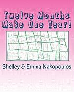 Twelve Months Make One Year! - Nakopoulos, Shelley