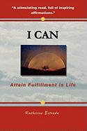 I Can: Attain Fulfillment in Life - Estrada, Katherine Lydia