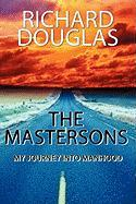 The Mastersons: My Journey Into Manhood - Douglas, Richard
