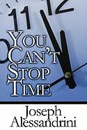 You Can't Stop Time - Alessandrini, Joseph