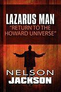 Lazarus Man: Return to the Howard Universe - Jackson, Nelson
