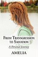 From Transgression to Salvation: A Personal Journey - Amelia