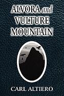 Alvora and Vulture Mountain - Altiero, Carl