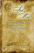 Soul Map: Memories of Life, Written by a Man of Dreams - Bighetty, Darren James