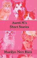 Aunti M's Short Stories - Ricci, Marilyn Neri