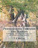 Pennsylvania Through the Seasons - McCoy, T. K.