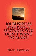 101 Business Insurance Mistakes You Don't Want to Make - Rozman, Rich