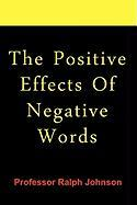 The Positive Effects of Negative Words - Johnson, Ralph