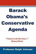 Barack Obama's Conservative Agenda - Johnson, Prof Ralph