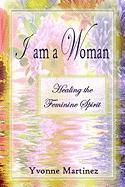 I Am a Woman - Martinez, Yvonne