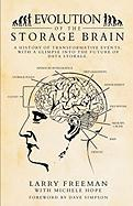 Evolution of the Storage Brain - Freeman, Larry