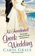 An Accidental Greek Wedding - Grace, Carol
