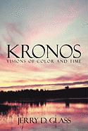 Kronos Visions of Color and Time - Glass, Jerry D.