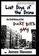 Lost Boys of the Bronx: The Oral History of the Ducky Boys Gang - Hannon, James
