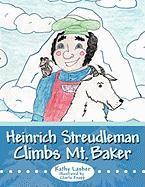 Heinrich Streudleman Climbs Mt. Baker - Lasher, Kathy
