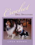 Crochet Dog Sweaters - Memmel, Linda