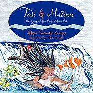 Tasi & Matina: The Story of the First Clown Fish - Cuasay, Alison Taimanglo