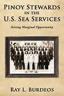Pinoy Stewards in the U.S. Sea Services: Seizing Marginal Opportunity - Burdeos, Ray L.
