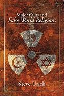 Major Cults and False World Religions - Urick, Steve