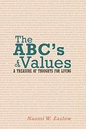 The ABC's of Values: A Treasure of Thoughts for Living - Zaslow, Naomi W.