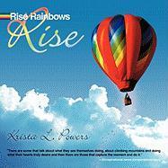 Rise Rainbows Rise - Powers, Krista L.