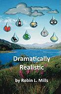 Dramatically Realistic - Mills, Robin L.