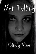 Not Telling - Vine, Cindy