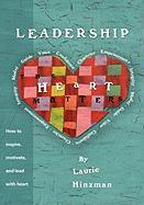 Leadership -The Heart Matters - Hinzman, Laurie; Hinzman, MS Laurie R.