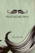 Mustache May - Meyer, Jon