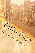 Tulip Days - Van Der Munnik, Rhiannon