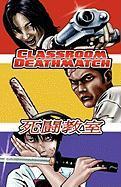 Classroom Deathmatch - Richmond, Jake; Smith, Nick; Schlotte, Matt