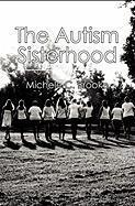The Autism Sisterhood - Brooke, Michele C.
