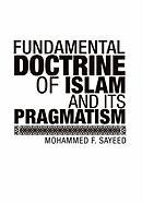 Fundamental Doctrine of Islam and Its Pragmatism - F. Sayeed, Mohammed