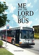 Me and the Lord on the Bus - Linda Montez, Montez; Linda Montez